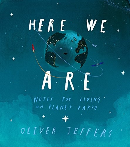 Aqui We Are: Notes for Living on Planet Earth by Oliver Jeffers